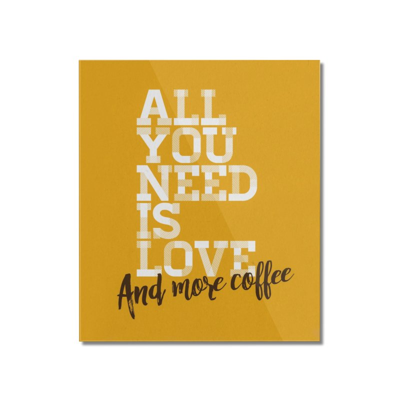 Love & Coffee Home Mounted Acrylic Print by quadrin's Artist Shop