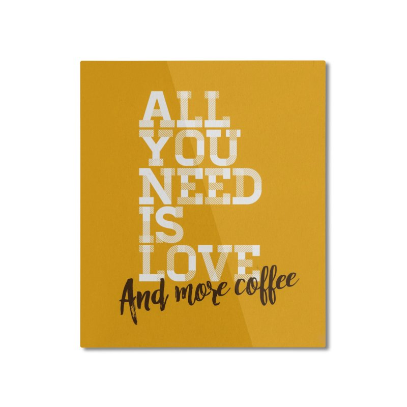 Love & Coffee Home Mounted Aluminum Print by quadrin's Artist Shop