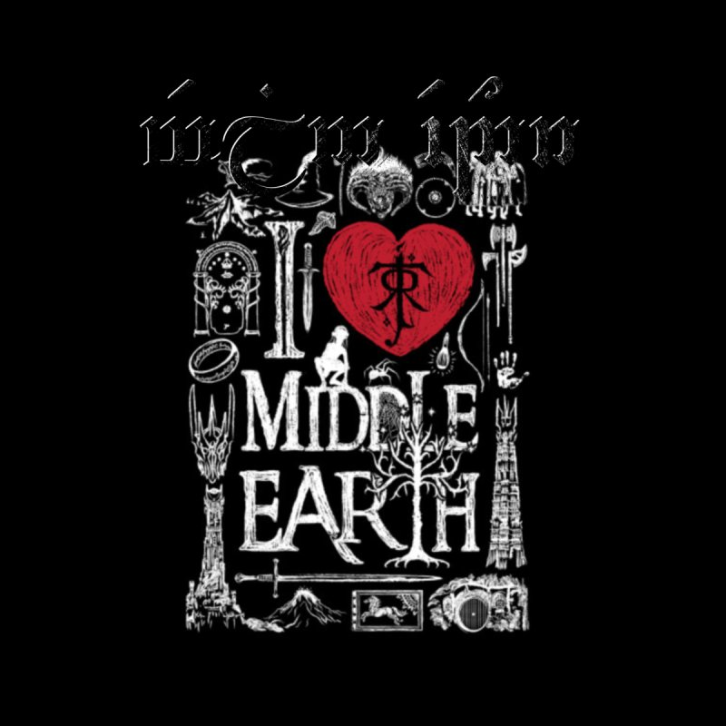 I love Middle-Earth by Q101 Shop