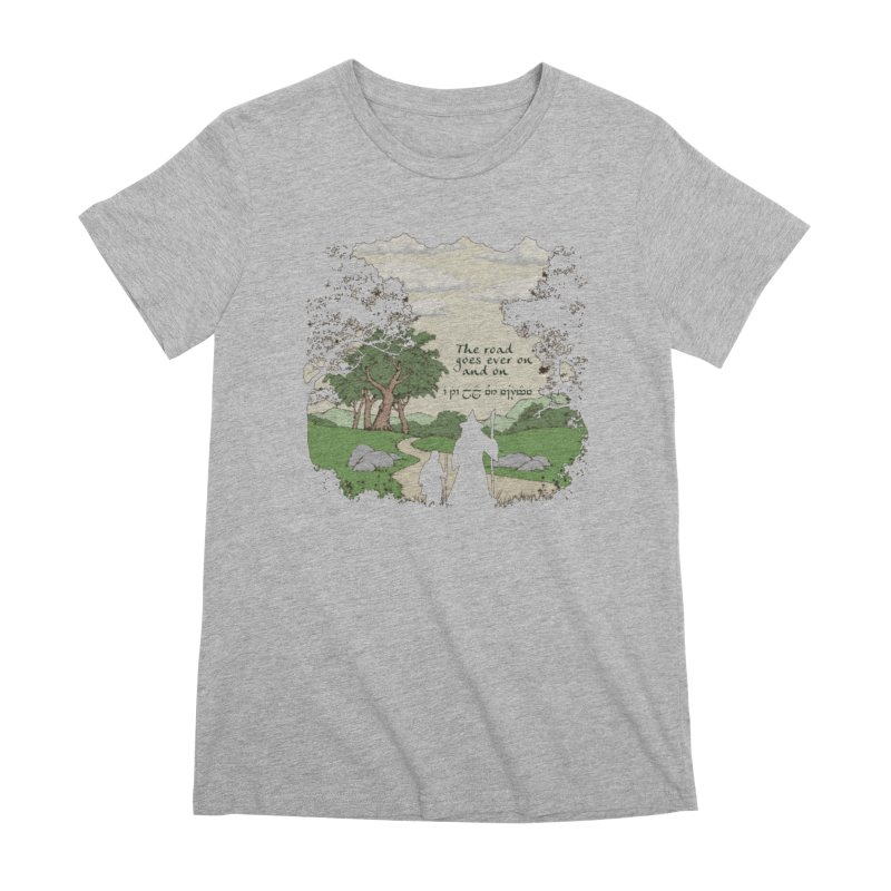 The road goes ever on and on Women's Premium T-Shirt by Q101 Shop