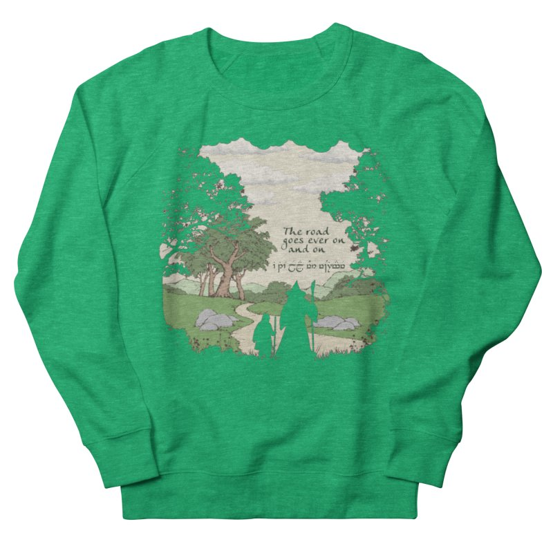 The road goes ever on and on Women's French Terry Sweatshirt by Q101 Shop