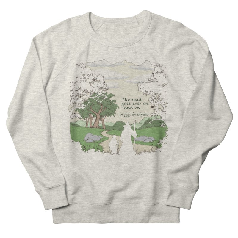 The road goes ever on and on Men's French Terry Sweatshirt by Q101 Shop