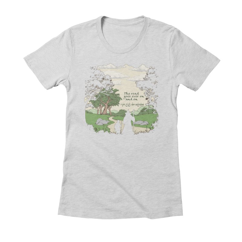 The road goes ever on and on Women's Fitted T-Shirt by Q101 Shop
