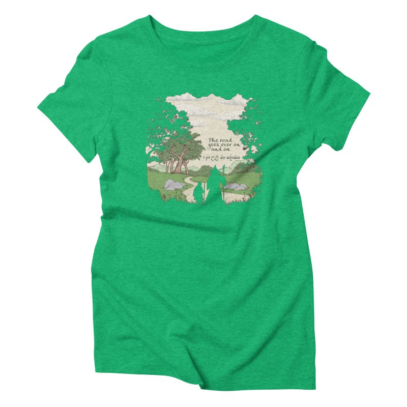 The road goes ever on and on Women's Triblend T-Shirt by Q101 Shop