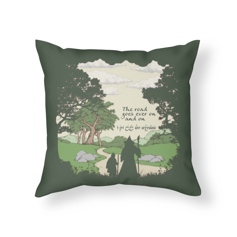 The road goes ever on and on Home Throw Pillow by Q101 Shop