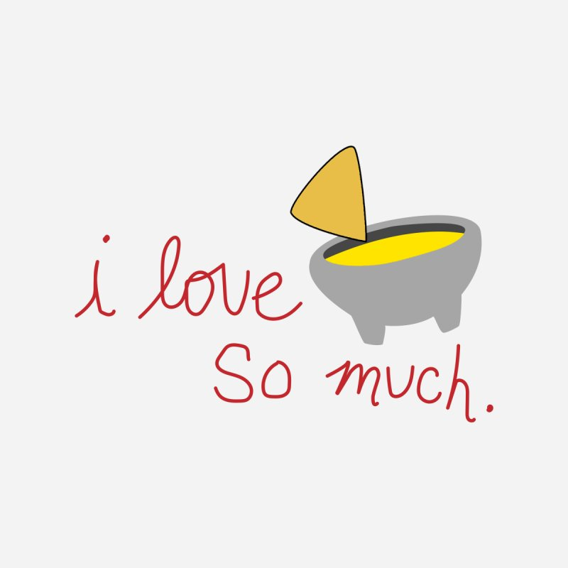 I Love Queso So Much - Logo None  by I Love Queso So Much - Shop