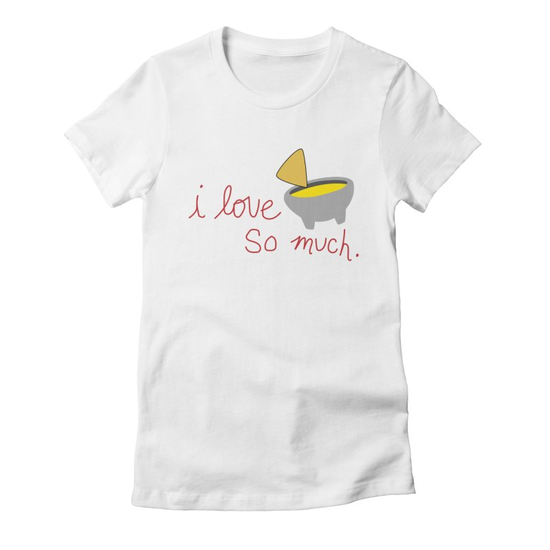I Love Queso So Much - Logo Women's Fitted T-Shirt by I Love Queso So Much - Shop