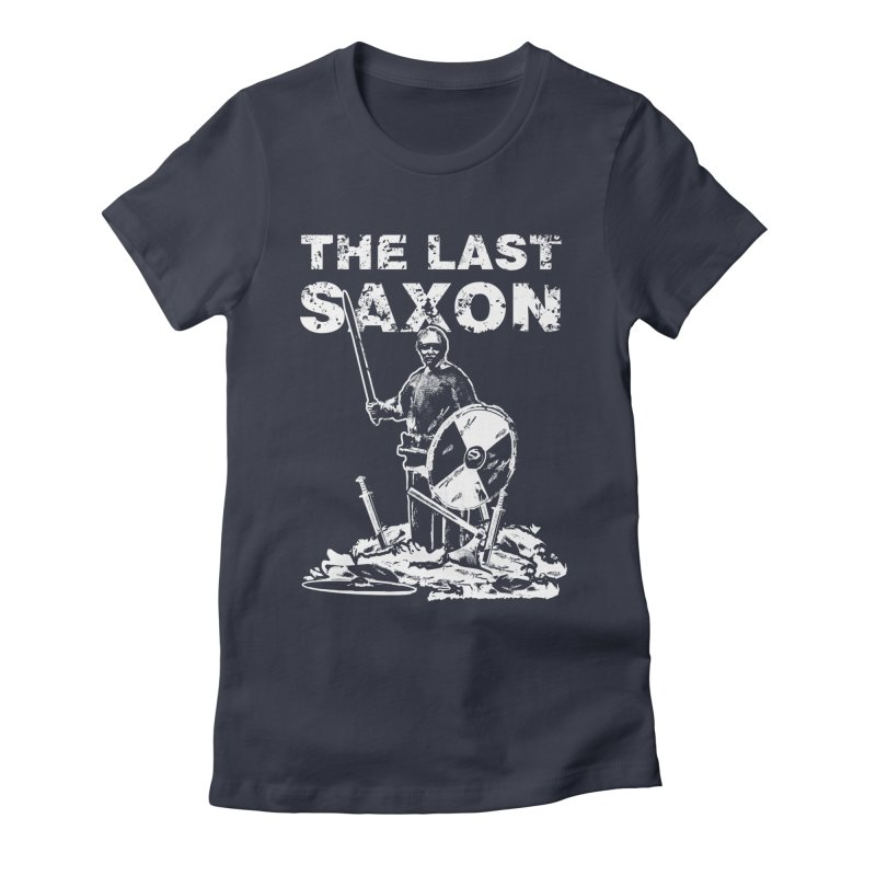 Last Saxon Women's Fitted T-Shirt by Designs by Quicky
