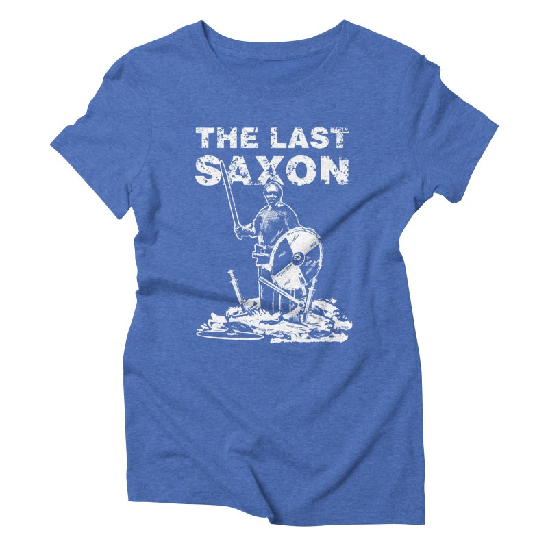 Last Saxon Women's Triblend T-Shirt by Designs by Quicky
