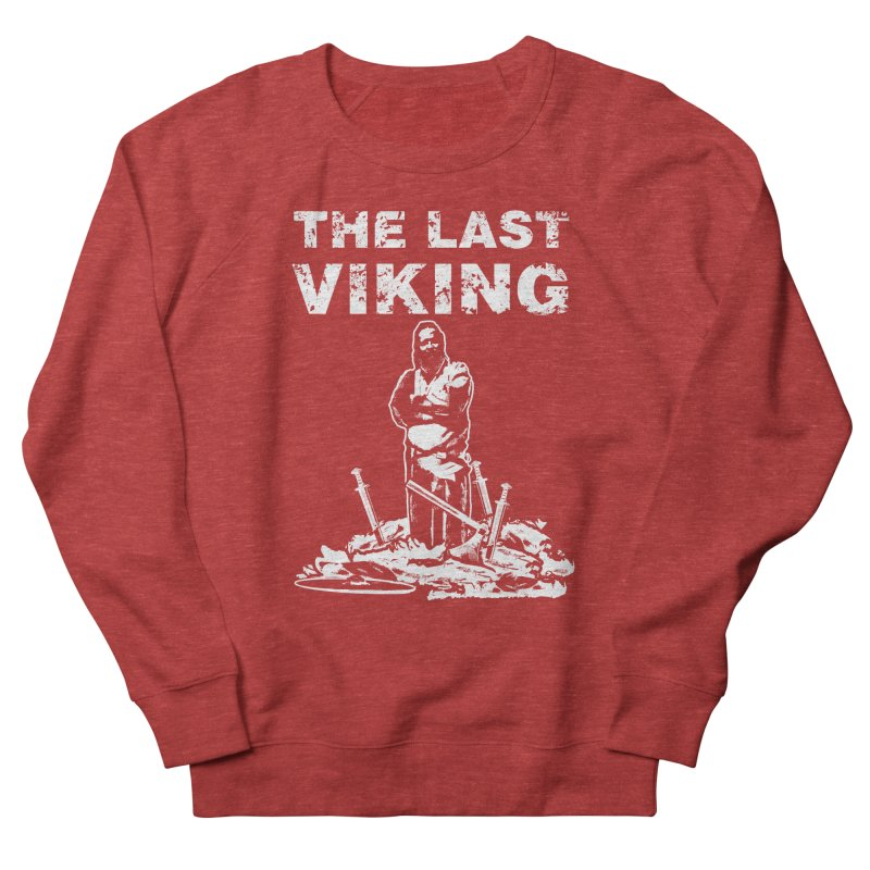 Last Viking Women's Sweatshirt by Designs by Quicky