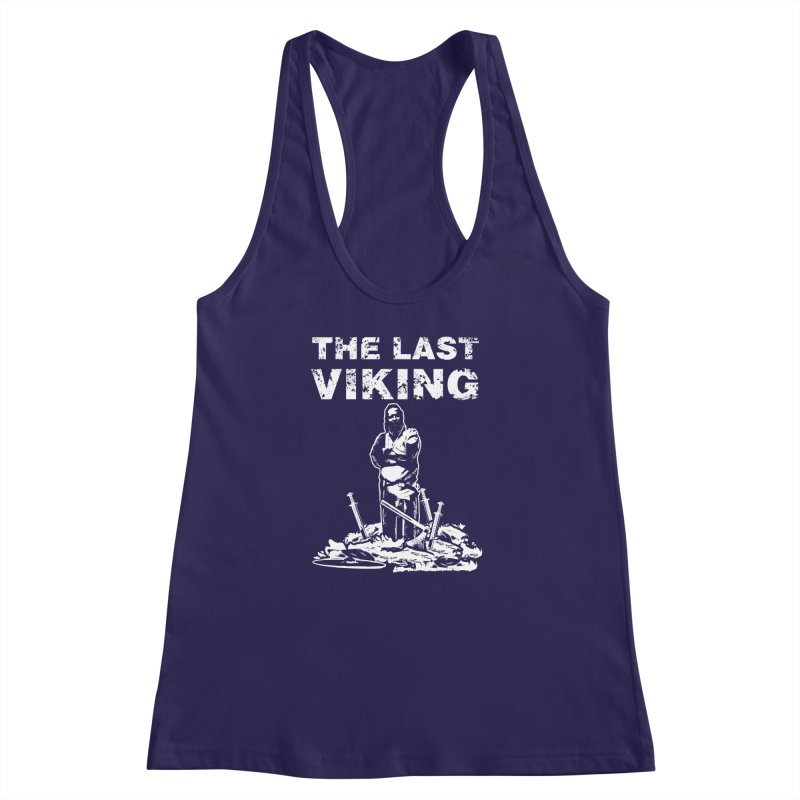Last Viking Women's Racerback Tank by Designs by Quicky