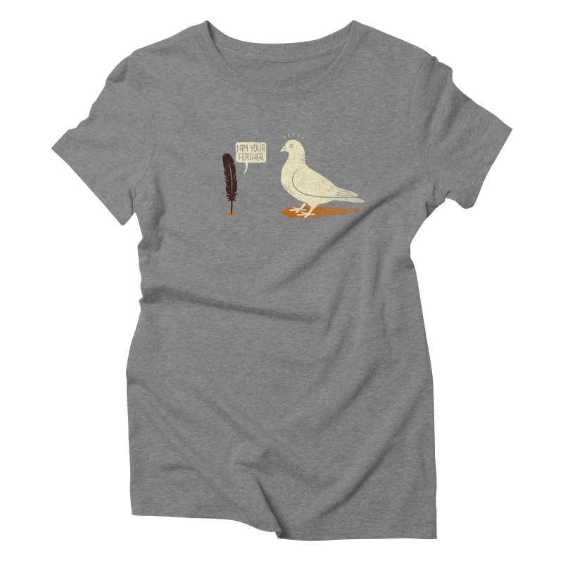 I AM YOUR FEATHER Women's Triblend T-Shirt by quietcity's Artist Shop