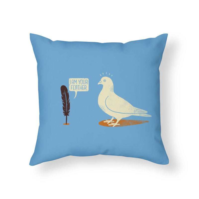I AM YOUR FEATHER Home Throw Pillow by quietcity's Artist Shop