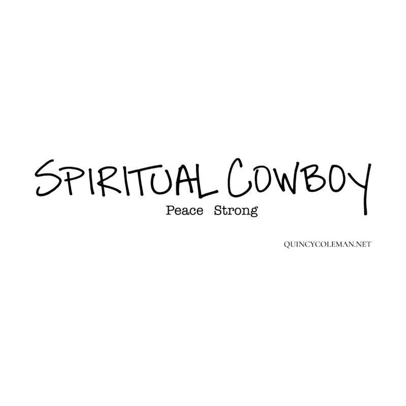 SPIRITUAL COWBOY - Peace Strong (black) by QUINCY COLEMAN SHOP