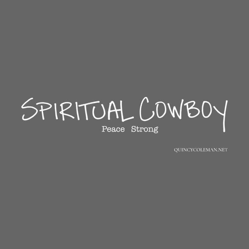 SPIRITUAL COWBOY - Peace Strong (white) by QUINCY COLEMAN SHOP
