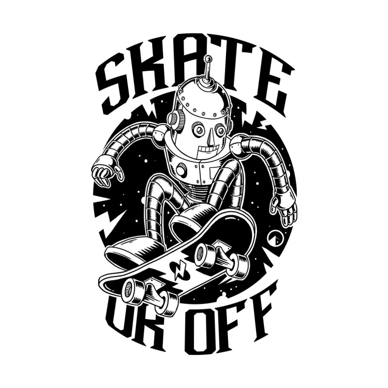Skate or off by QUINTO C Artist Shop