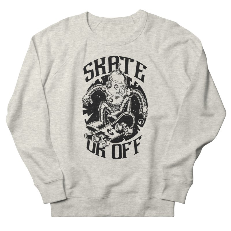 Skate or off Women's Sweatshirt by QUINTO C Artist Shop