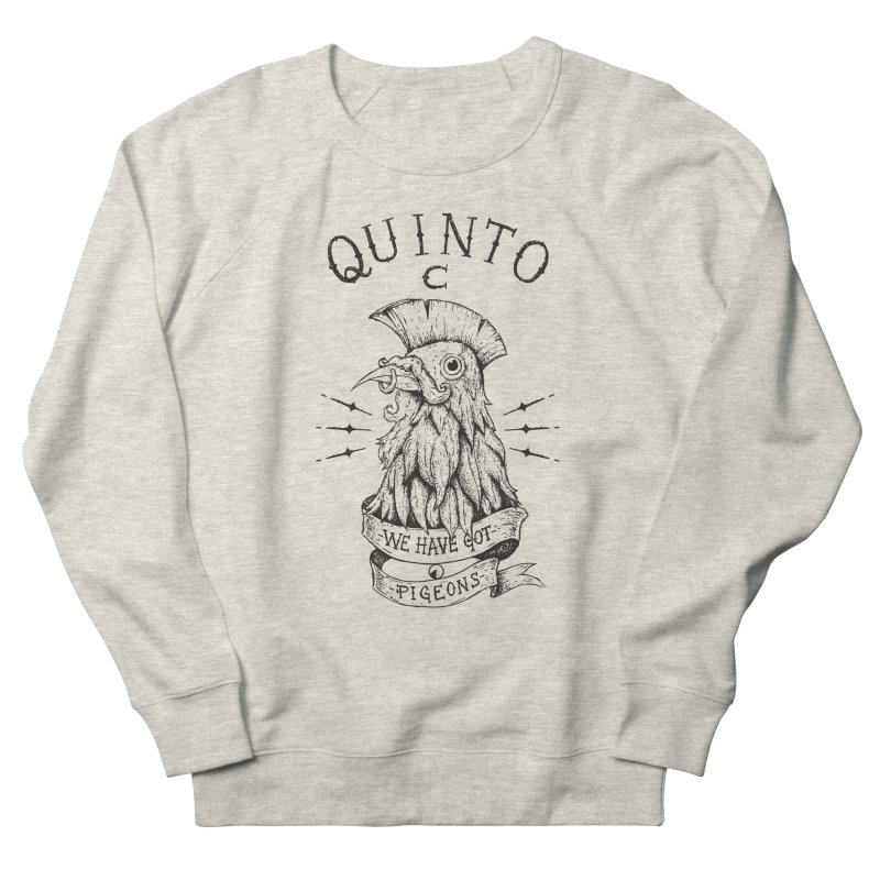 We have got pigeons Women's Sweatshirt by QUINTO C Artist Shop