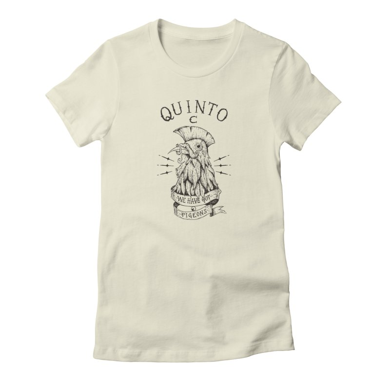 We have got pigeons Women's T-Shirt by QUINTO C Artist Shop