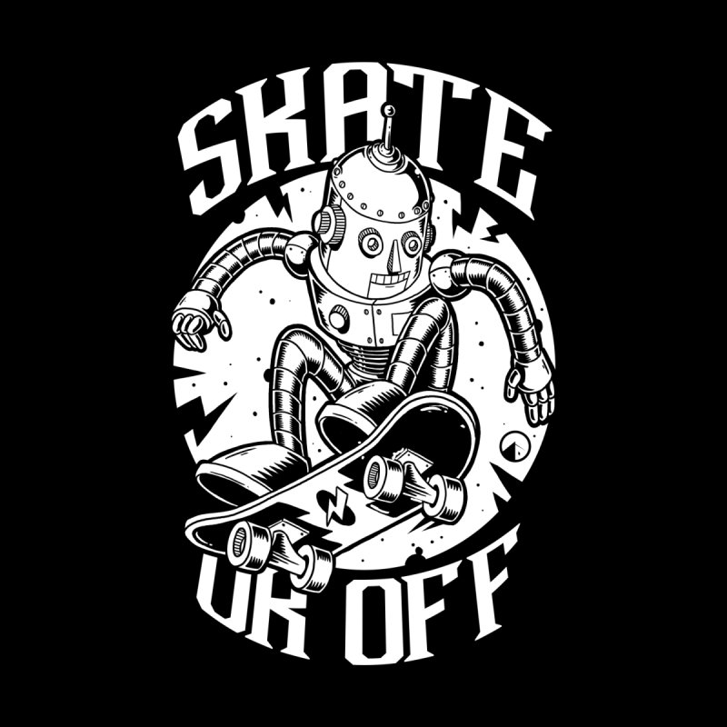 Skate or off 2 by QUINTO C Artist Shop