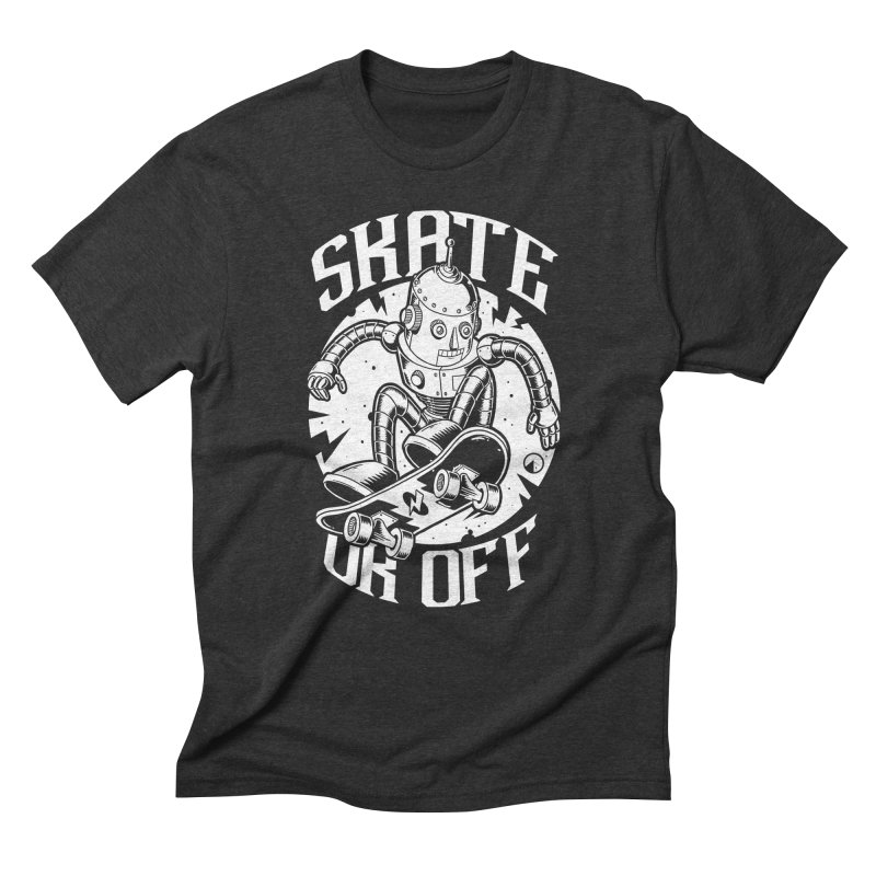 Skate or off 2 Men's Triblend T-shirt by QUINTO C Artist Shop