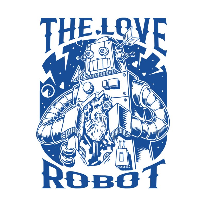 The robot love blue by QUINTO C Artist Shop