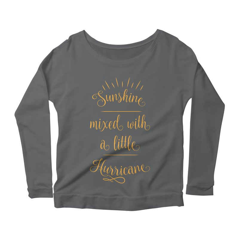 Sunshine mixed with a little hurricane Women's Scoop Neck Longsleeve T-Shirt by Quirkitup's Artist Shop