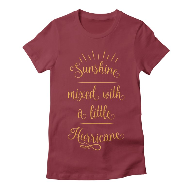 Sunshine mixed with a little hurricane Women's Fitted T-Shirt by Quirkitup's Artist Shop