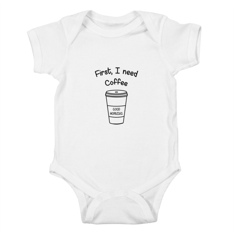 First I need Coffee Kids Baby Bodysuit by Quirkitup's Artist Shop