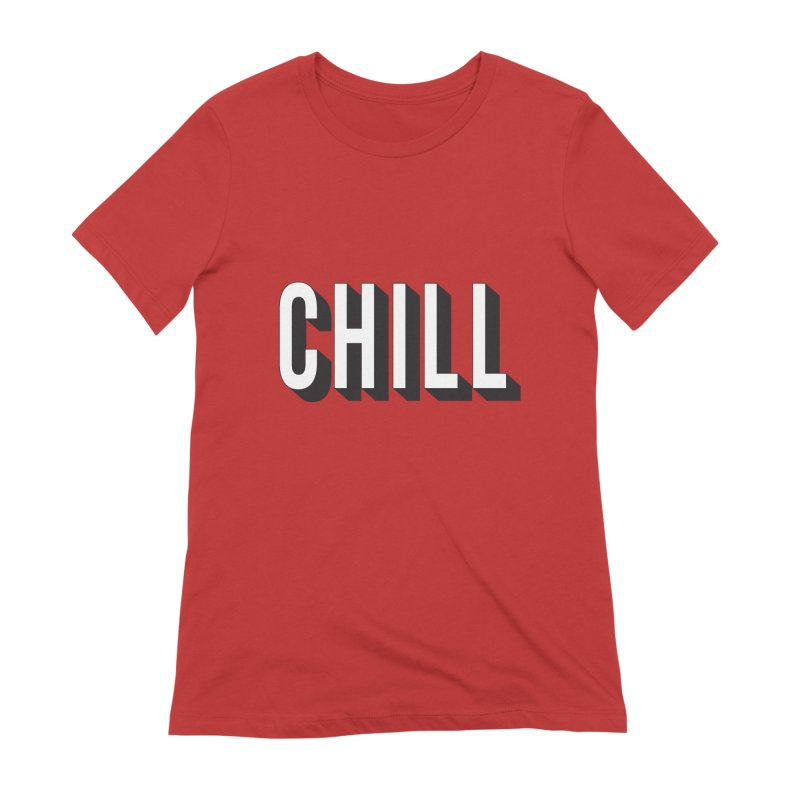 Chill Women's Extra Soft T-Shirt by Quirkitup's Artist Shop
