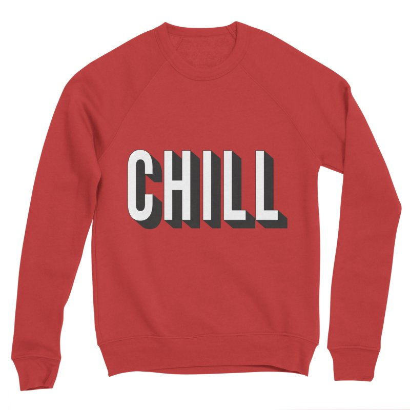 Chill Women's Sponge Fleece Sweatshirt by Quirkitup's Artist Shop