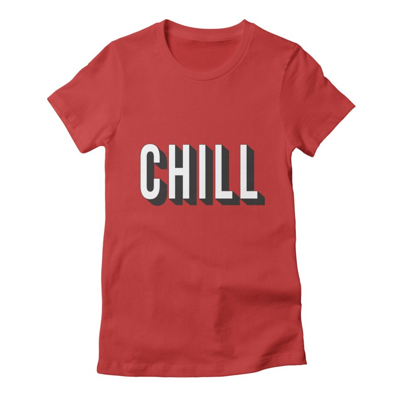 Chill Women's Fitted T-Shirt by Quirkitup's Artist Shop