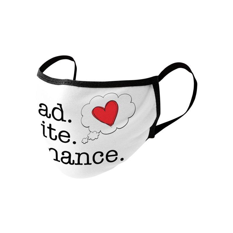 Read. Write. Romance. Accessories Face Mask by Got Romance?