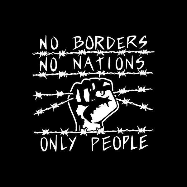 image for No Borders, No Nations, Only People