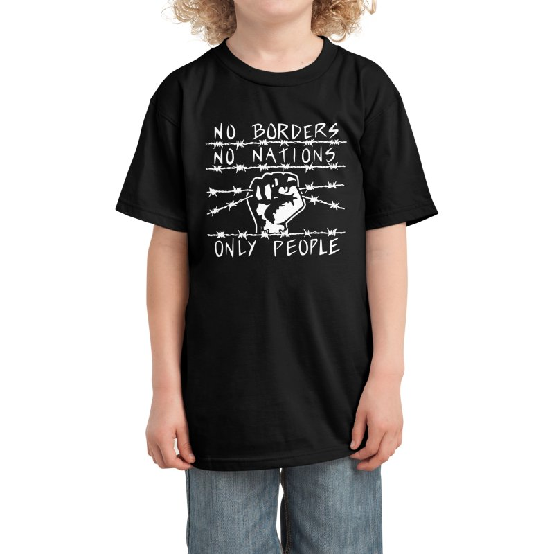 No Borders, No Nations, Only People Kids T-Shirt by RadBadgesUK