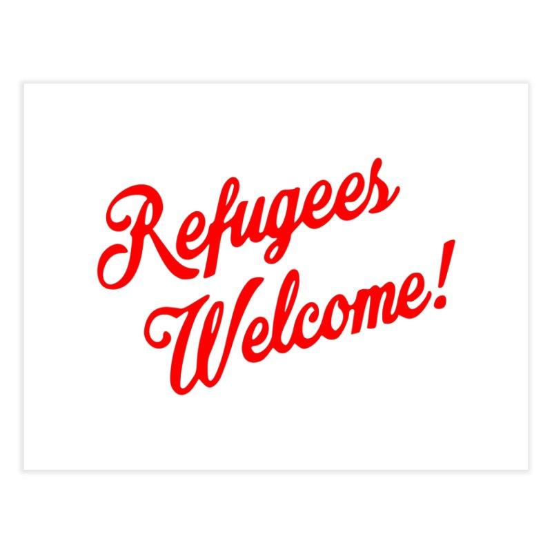 Refugees Welcome Home Fine Art Print by RadBadgesUK