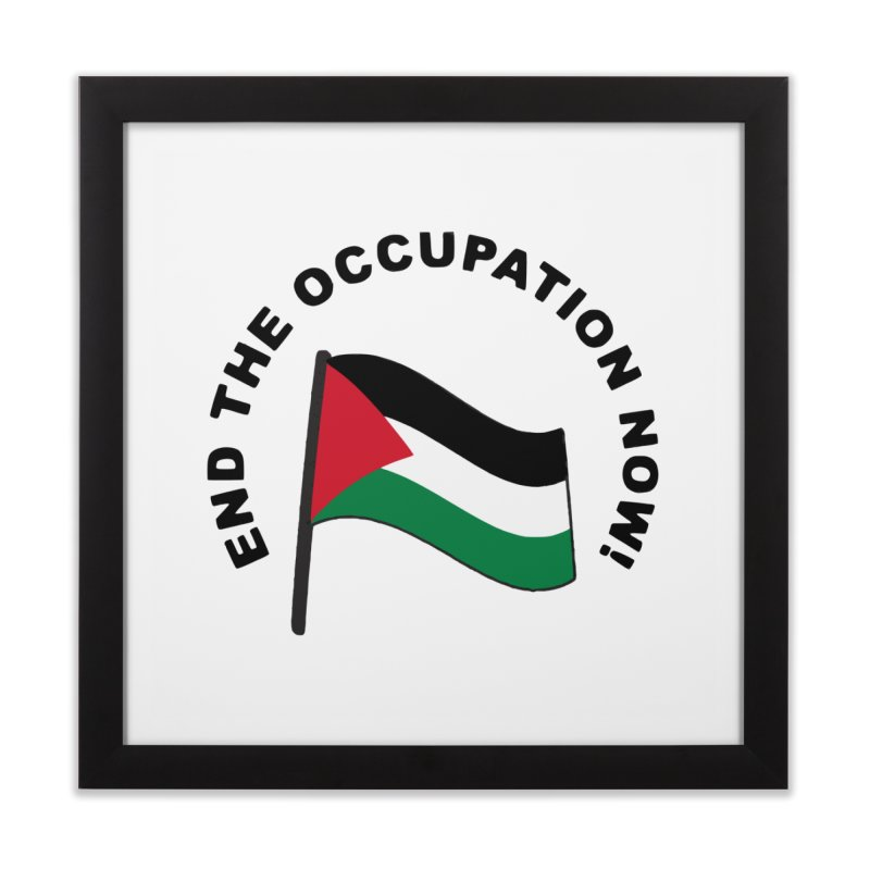 End The Occupation Now! Home Framed Fine Art Print by RadBadgesUK
