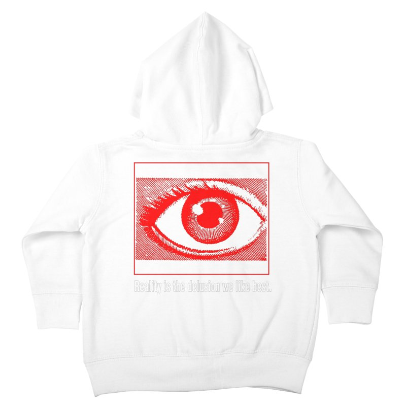 Reality is the Delusion We Like Best Kids Toddler Zip-Up Hoody by R-A Designs -  Artist Shop