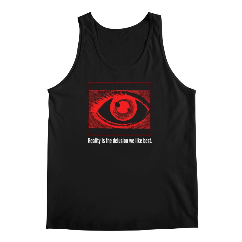 Reality is the Delusion We Like Best Men's Regular Tank by R-A Designs -  Artist Shop