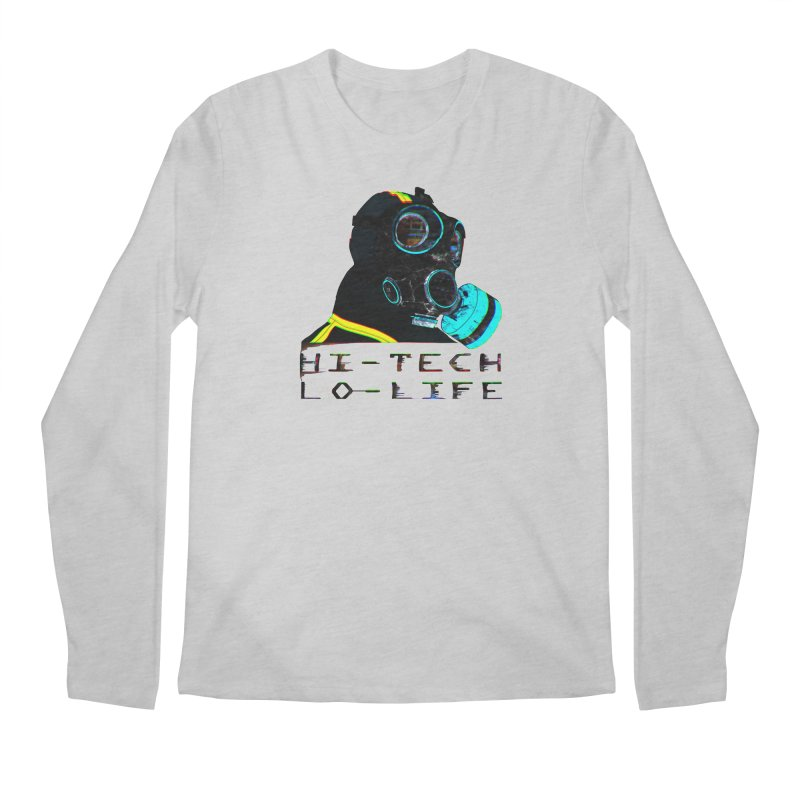 Hi - Tech, Lo - Life Men's Longsleeve T-Shirt by radesigns's Artist Shop