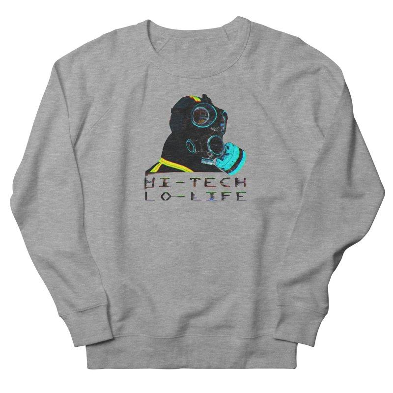 Hi - Tech, Lo - Life Women's Sweatshirt by radesigns's Artist Shop