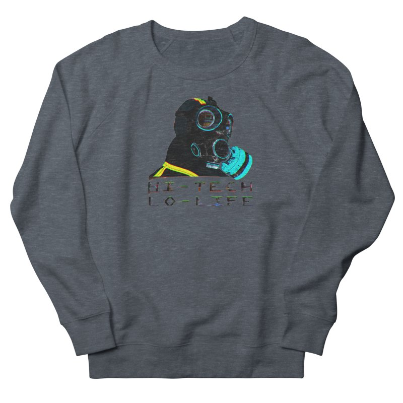 Hi - Tech, Lo - Life Men's Sweatshirt by radesigns's Artist Shop
