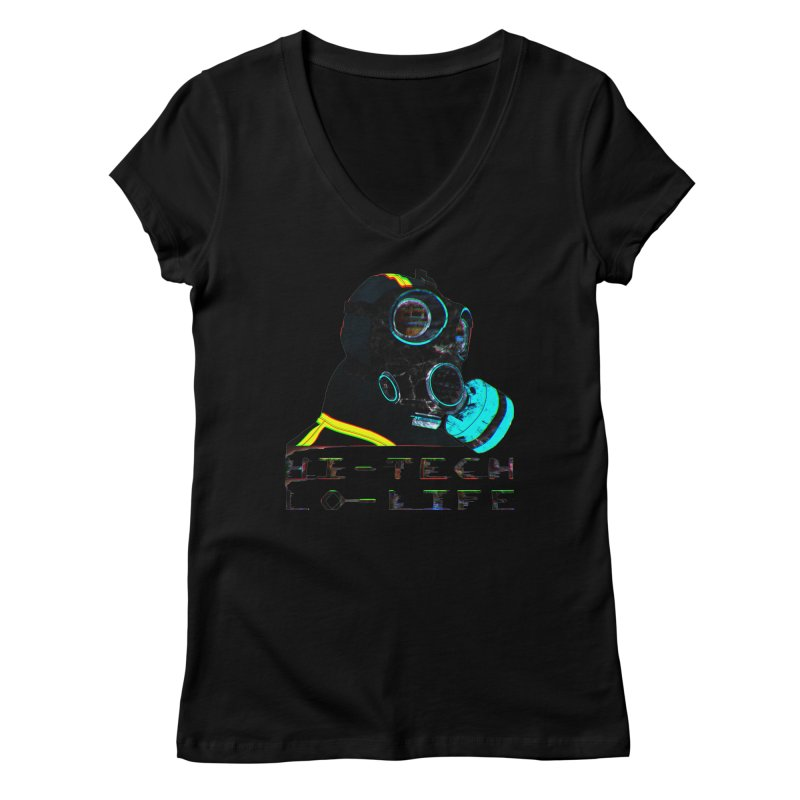 Hi - Tech, Lo - Life Women's V-Neck by radesigns's Artist Shop