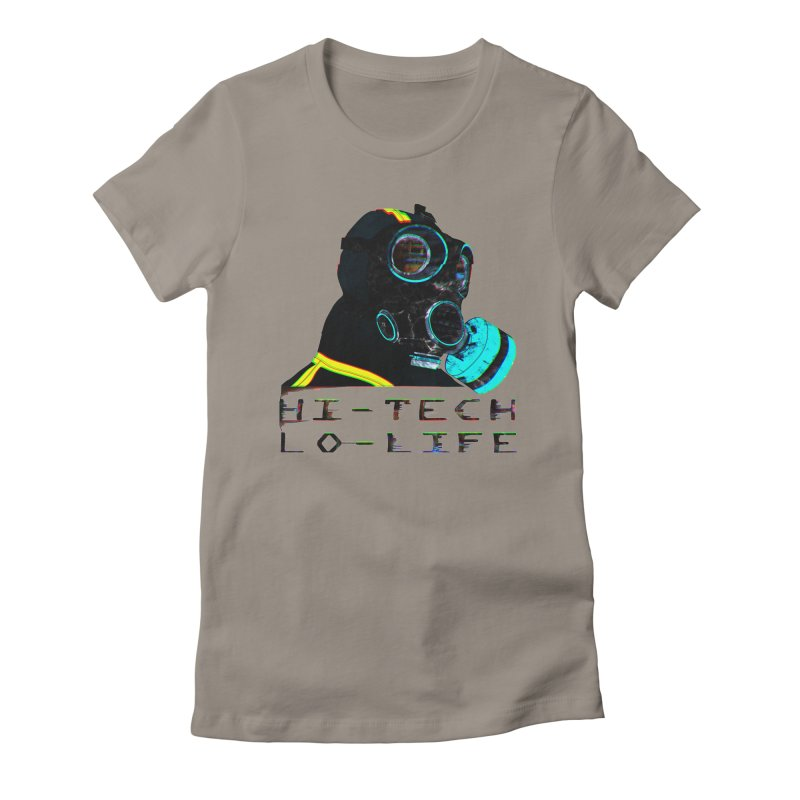 Hi - Tech, Lo - Life Women's Fitted T-Shirt by radesigns's Artist Shop