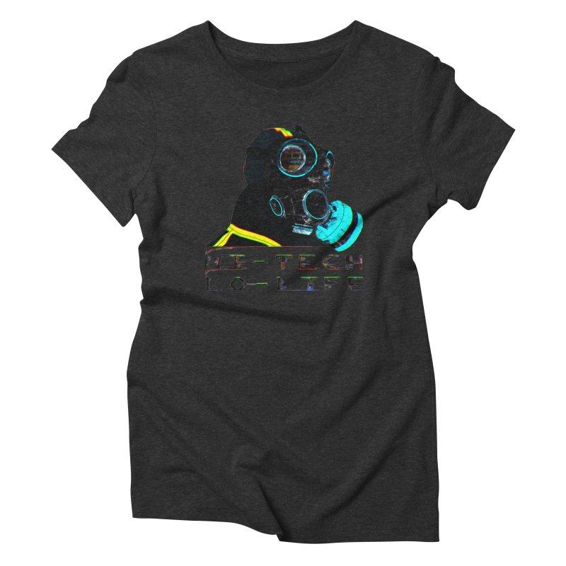 Hi - Tech, Lo - Life Women's Triblend T-Shirt by radesigns's Artist Shop