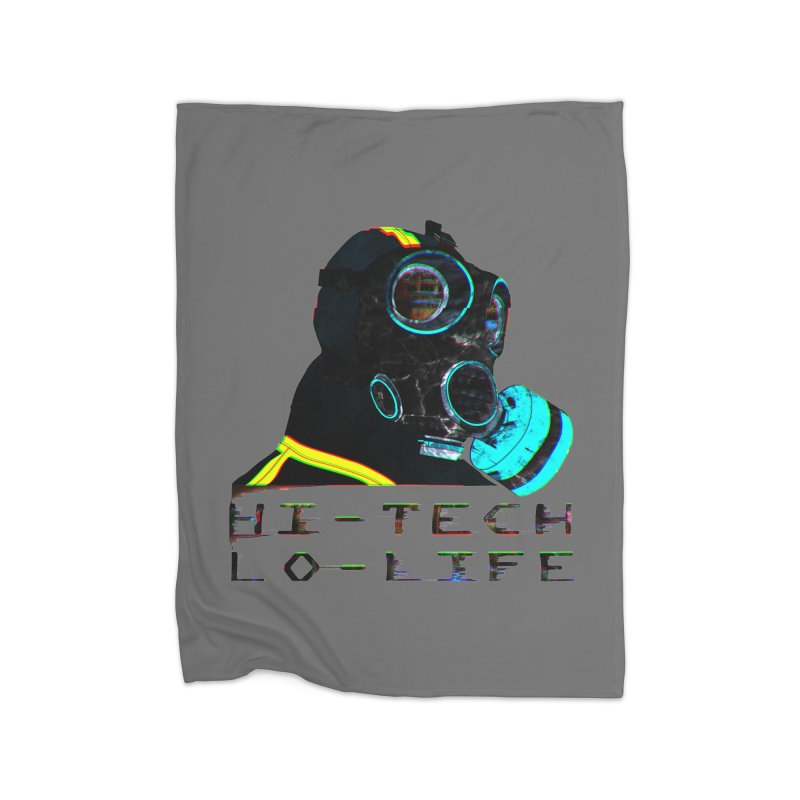 Hi - Tech, Lo - Life Home Blanket by radesigns's Artist Shop