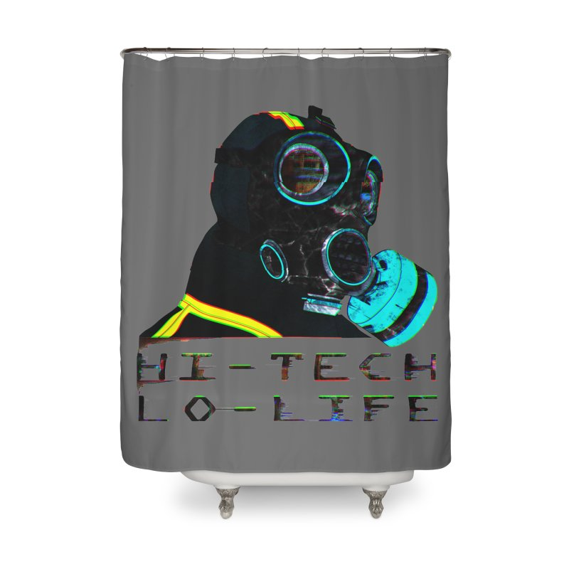 Hi - Tech, Lo - Life Home Shower Curtain by radesigns's Artist Shop
