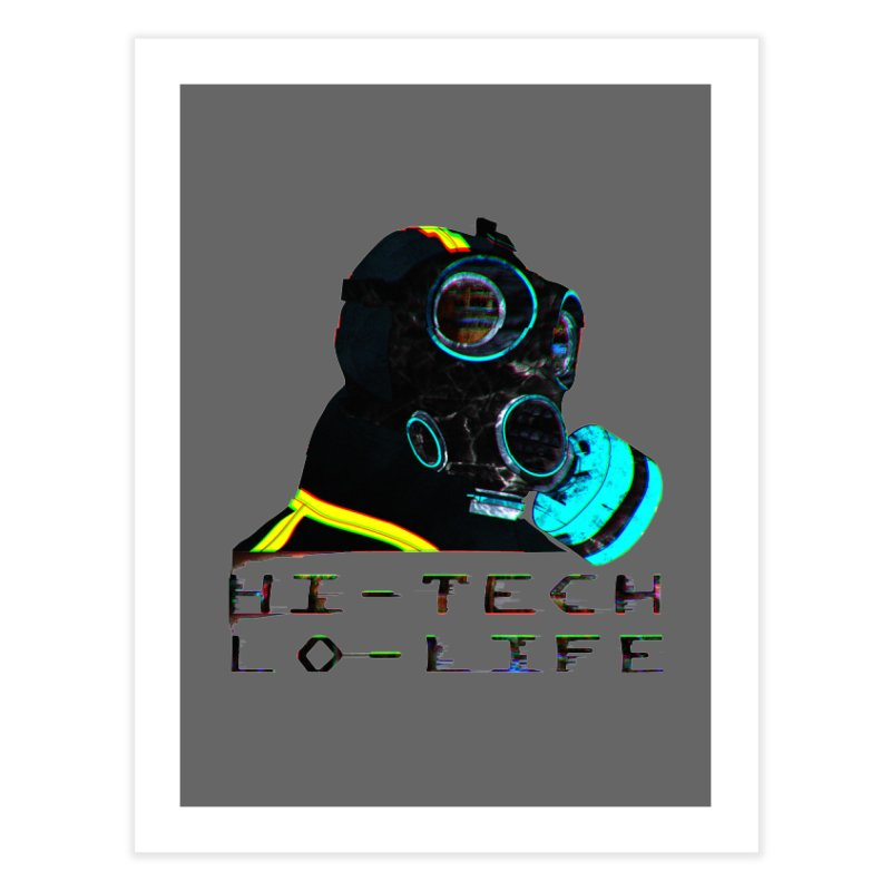 Hi - Tech, Lo - Life Home Fine Art Print by radesigns's Artist Shop