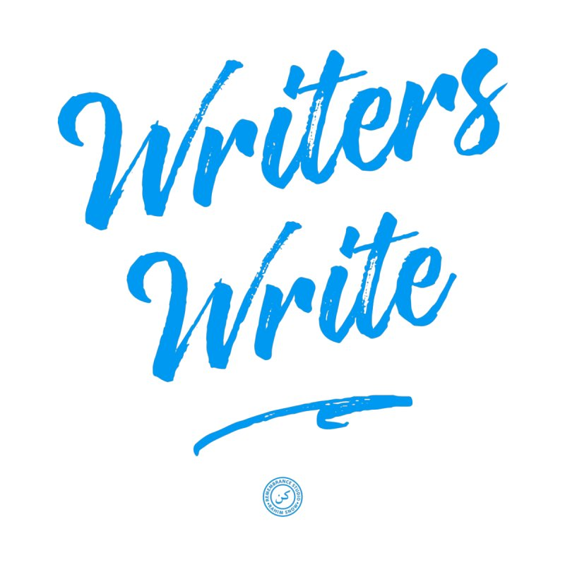 Writers Write (blue letters) by Rahim Snow
