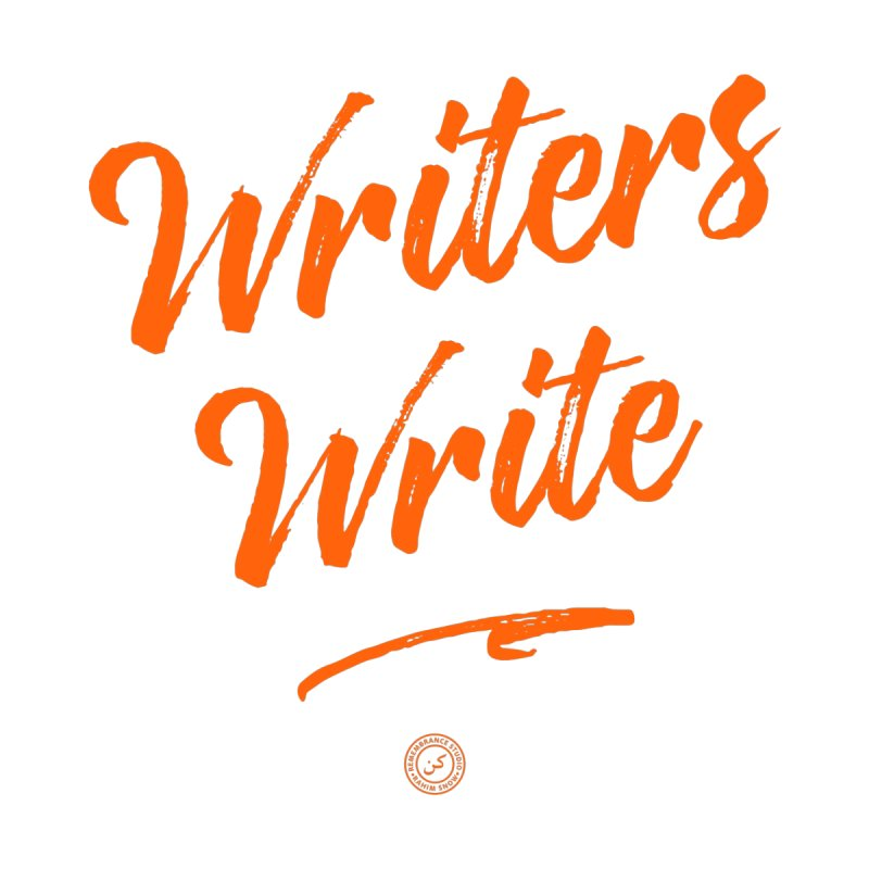 Writers Write (orange letters) by Rahim Snow